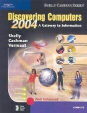 Discovering Computers 2004: Complete, Soft Cover by Shelly, Cashman, Vermaat