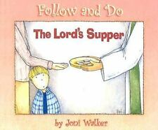 Lords Supper (Follow and Do) by Joni Walker