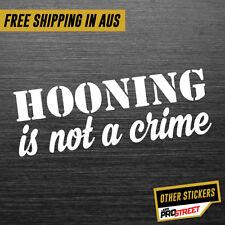 HOONING IS NOT A CRIME 2 JDM CAR STICKER DECAL Drift Turbo Euro Fast Vinyl #0756