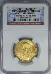 2007 $1 NGC MS66 MADISON MISSING EDGE LETTERING  ~ RARE BUSINESS STRIKE ERROR!