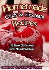 Homemade Candy & Chocolate Recipes: 175 Delicious Simple Old Fashioned Candy Ide