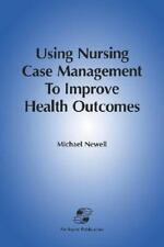 Using Nursing Case Management to Improve Health Outcomes-ExLibrary