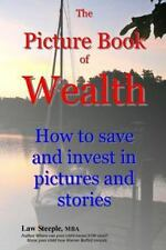 The Picture Book of Wealth : How to Save and Invest in Pictures and Stories...