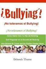 Bullying? No Toleramos el Bullying! : Hay Algo Que Los Padres Pueden Hacer by...