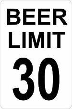 BEER LIMIT 30 Aluminum 18 x 12 Tin Metal Novelty Man Cave Danger Sign