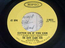 45 RPM The Dave Clark Five On the Move Catch Us If You Can Epic Vinyl 9833 VG+GD