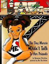 The Day Marcie Didn't Talk to Her Friends by Yasmeen Christian (2012, Paperback)