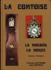 LA COMTOISE LA MORBIER LA MOREZ BY FRANCIS MAITZNER AND JEAN MOREAU- BOOK