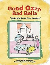Good Ozzy and Bad Bella: Sight Words for First Readers (Paperback or Softback)