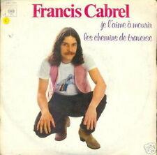 FRANCIS CABREL 45 TOURS FRANCE JE L'AIME A MOURIR