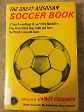 The Great American Soccer Book by Harvey Frommer. Hardcover