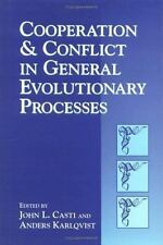 Cooperation and Conflict in General Evolutionary Processes by John L. Casti...
