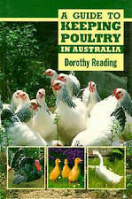 A GUIDE TO KEEPING POULTRY IN AUSTRALIA - HC - By Dorothy Reading - 1990.144 Pg
