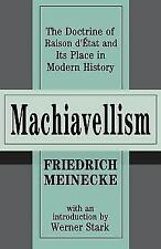 Machiavellism: The Doctrine of Raison D'Etat and Its Place in Modern History (Pa