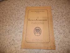 1940.Société archéologie de Saintes.Livre du centenaire.Beaulieu.Loizeau