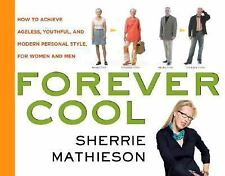 Forever Cool: How to Achieve Ageless, Youthful, and Modern Personal St-ExLibrary
