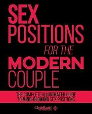 Sex Positions for the Modern Couple: the Complete Illustrated Guide to...