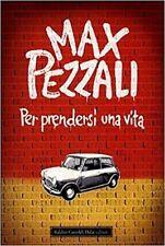 Per prendersi una vita. Racconto di Max Pezzali - Ed. B. C. Dalai