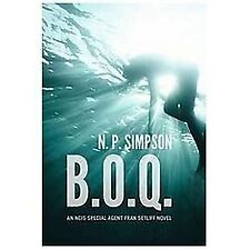 B.O.Q.: An NCIS Special Agent Fran Setliff Novel, N.P. Simpson, Good Condition,