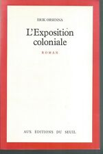 L'exposition coloniale.Erik ORSENNA.Seuil MB1