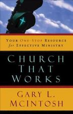 Church That Works: Your One-Stop Resource for Effective Ministry (Paperback or S