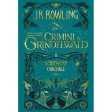 Animali fantastici. I crimini di Grindewald. Screenplay originale J. K. Rowling
