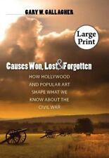 Causes Won, Lost, and Forgotten: How Hollywood and Popular Art Shape What We...