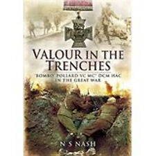 Valour in the Trenches!: 'Bombo' Pollard VC MC DCM HAC in The Great War, New, N.