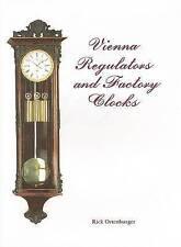 NEW Vienna Regulators and Factory Clocks by Rick Ortenburger