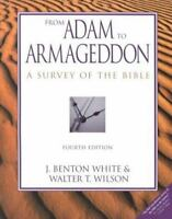 From Adam to Armageddon : Survey of the Bible Paperback J. Benton White