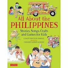 All about the Philippines: Stories, Songs, Crafts and Games for Kids by Dandan-A