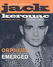 ORPHEUS EMERGED., Kerouac, Jack., Used; Like New Book
