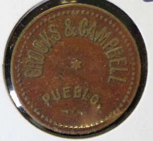 Pueblo, Colorado? Good For 5 Cents Trade/Trade Token CROOKS & CAMPBELL GF Token