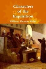 Characters of the Inquisition by William Thomas Walsh (2016, Paperback)