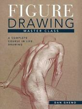 Figure Drawing Master Class: Lessons in Life Drawing, Gheno, Dan, Good Book
