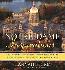 Notre Dame Inspirations: The University's Most Successful Alumni Talk About