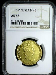 Kingdom of Spain 1815 M GJ Gold 4 Escudos *NGC AU-58* RARE Looks Gr8 >Tops Pops<