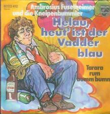 "7"" Ambrogio fuselheimer & la kneipenbummler/Helau oggi 'è il Vadder BLU"