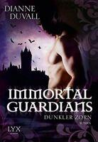 Immortal Guardians 02 Dunkler Zorn von Dianne Duvall (2013, Taschenbuch)