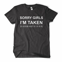 Sorry Girls I'm Taken T Shirt Funny Couple Gift Valentines Day Girlfriend Tee