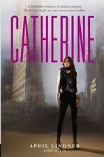 Catherine by April Lindner (2013, Hardcover)