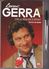 Laurent Gerra - C'est la crise sur le gâteau ! textes de radio .