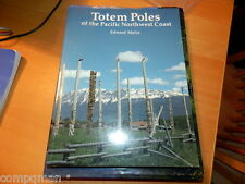 Totem Poles of the Pacific Northwest Coast by Edward Malin (2005, Paperback)