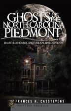 Ghosts of the North Carolina Piedmont: Haunted Houses and Unexplained Events