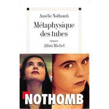 Nothomb (Amélie) - Métaphysique des tubes.