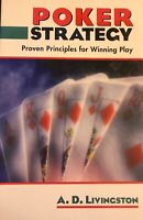 Poker Strategy : Proven Principles for Winning Play by A. D. Livingston...