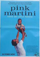 PINK MARTINI POSTER, HANG ON LITTLE TOMATO (P1)