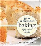 Gems of Gluten-Free Baking : Breads and Irresistible Treats Everyone Can...
