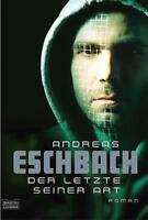 Der Letzte seiner Art von Andreas Eschbach (2005, Taschenbuch)