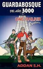 Guardabosque Del Ano 3000 : Canis Familiaris Evolucion by Addan S.H. (2004,...